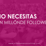 NO NECESITAS UN MILLÓN DE FOLLOWERS